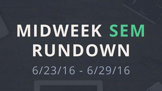 Midweek SEM Rundown (6/23/16 – 6/29/16)