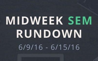Midweek SEM Rundown (6/9/16 – 6/15/16)