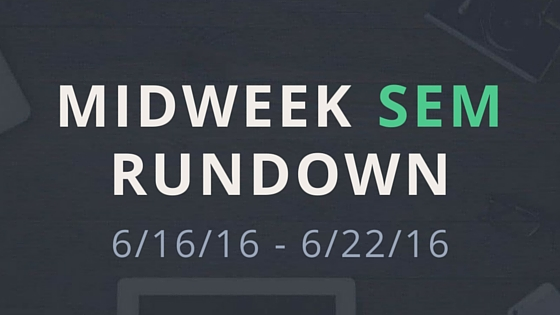 Midweek SEM Rundown 6/16/16 - 6/22/16