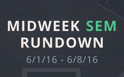 Midweek SEM Rundown (6/1/16 – 6/8/16)