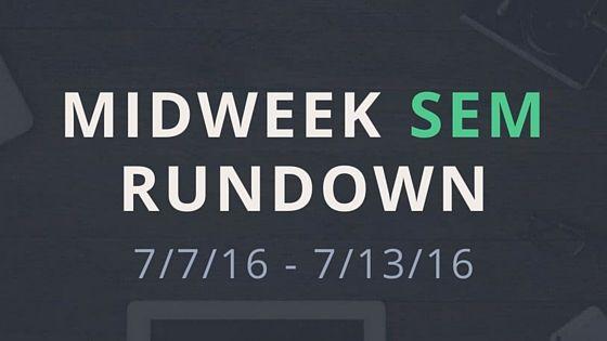 Midweek SEM Rundown 7/7/16 - 7/13/16