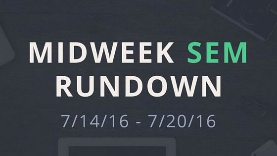 Midweek SEM Rundown (7/14/16 – 7/20/16)