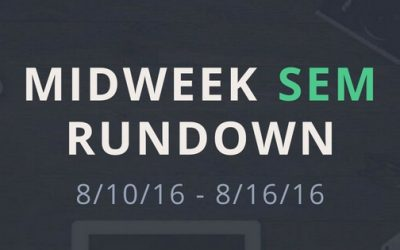 Midweek SEM Rundown (8/10/16 – 8/16/16)