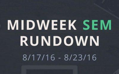 Midweek SEM Rundown (8/17/16 – 8/23/16)