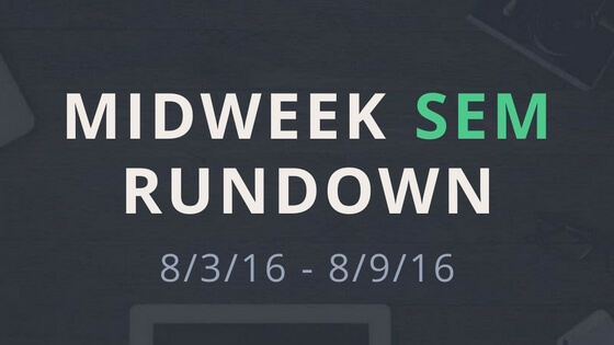 Midweek SEM Rundown (7/3/16 – 8/9/16)