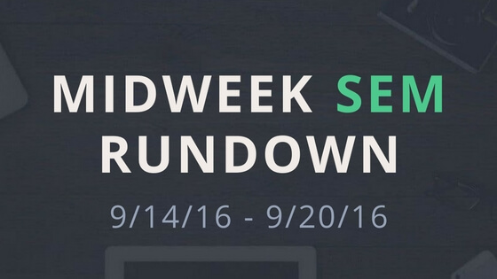 Midweek SEM Rundown (9/14/16 – 9/20/16)