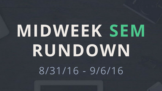 Midweek SEM Rundown (8/31/16 – 9/6/16)