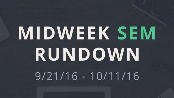 Midweek SEM Rundown 9/21/16 - 10/11/16