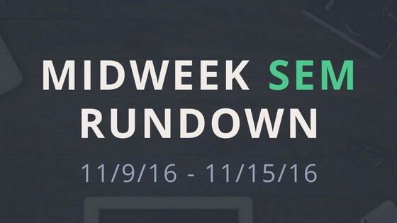 Midweek SEM Rundown (11/9/16 – 11/15/16)